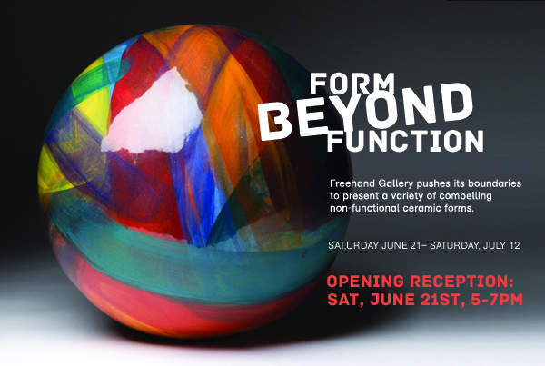 """Freehand Gallery """"Form Beyond Function"""""""